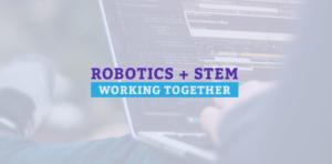 Robotics And STEM Working Together