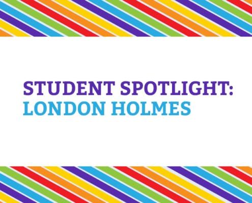 Student Spotlight: London Holmes