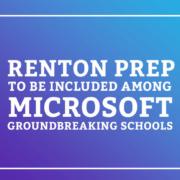 Renton Prep To Be Included Among Microsoft Groundbreaking Schools