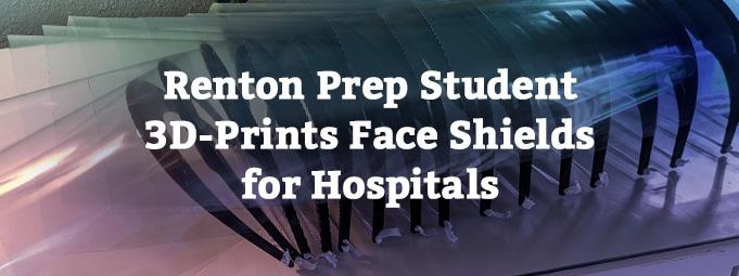 Renton Prep Student 3D-Prints Face Shields for Hospitals